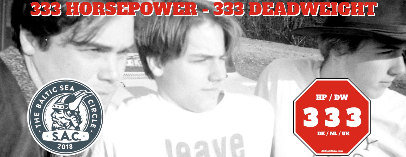 333 Horsepower & 333 Deadweight